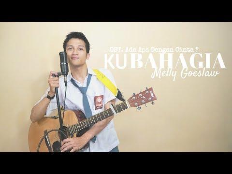 KU BAHAGIA – MELLY GOESLAW with LYRIC ( OST. ADA APA DENGAN CINTA ) |  COVER BY ALDHI