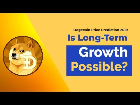 Dogecoin Price Prediction 2019 — Is Long-Term Growth Possible?