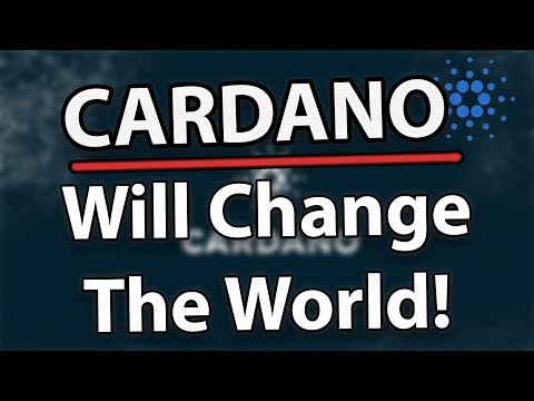 Why Cardano (ADA) Will Change The World!