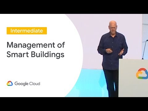 How Google Is Managing Its Smart Buildings Using Cloud IoT and AI (Cloud Next '19)