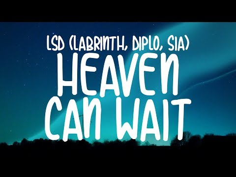 LSD – Heaven Can Wait (Lyrics) feat. Sia, Diplo & Labrinth
