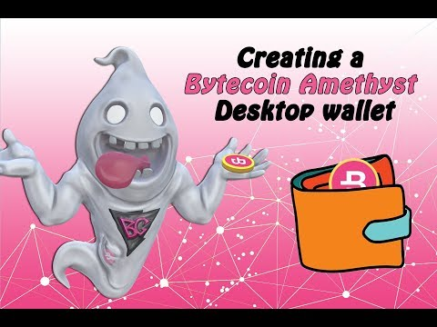 Bytecoin How To: Creating a Bytecoin (BCN) Amethyst Desktop Wallet