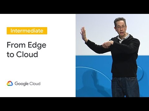 From Edge to Cloud: How Cloud IoT Core Is Supporting Industrial IoT at Scale (Cloud Next '19)