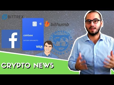 La Carte Coinbase arrive ! Facebook coin  FMI & Banque mondiale  Binance Labs  Bithumb Bittrex