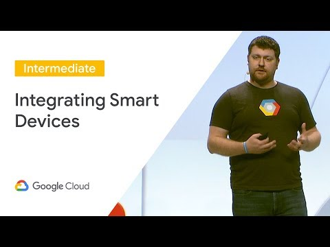 Integrating Smart Devices With the Google Assistant and Google Cloud IoT (Cloud Next '19)