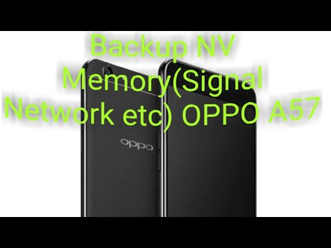How to Back NV Memory(Network Signal) .Qcn and .xQcn file OPPO A57