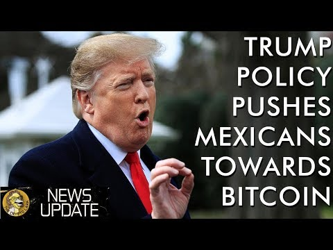 Trump Policies Push Mexicans To Bitcoin, & Massive Corporate Adopts Crypto Payments