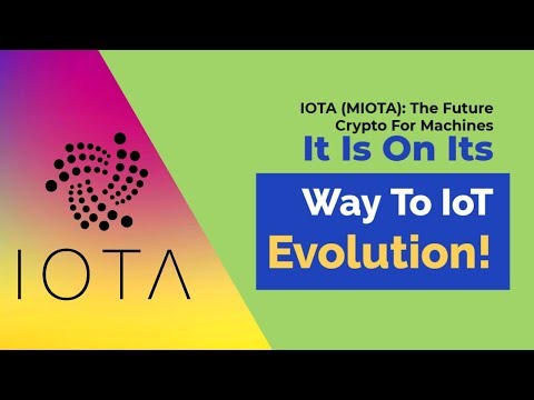 IOTA (MIOTA): The Future Crypto For Machines, It Is On Its Way To IoT Evolution!