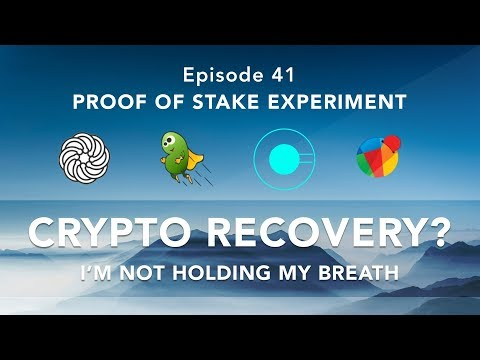 Proof of stake experiment episode 41 – Is this a crypto recovery? I'm not holding my breath