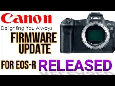 Canon EOS R Firmware Update 2.0 Warning Watch Before Updating