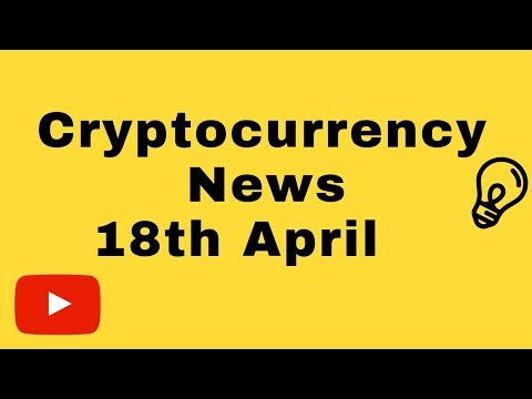 Cryptocurrency News 18.04.19