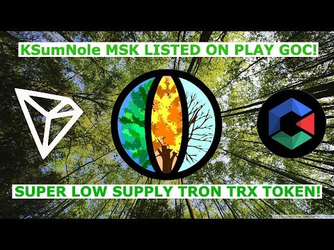 KSumNole MSK LISTED ON PLAY GOC! SUPER LOW SUPPLY TRON TRX TOKEN!
