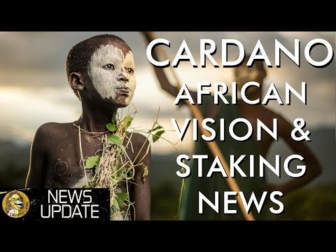 Cardano News – ADA Crypto Staking via Shelley & Pan-Africa Enterprise Vision