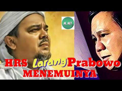 Habib Rizieq Larang Prabowo Menemuinya, Ada Apa?