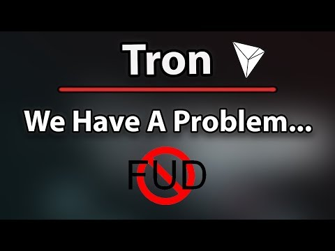 Tron (TRX): We have A Problem…