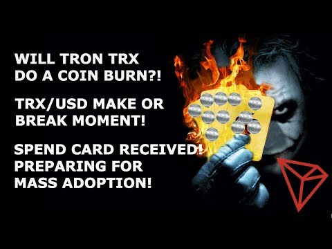 TRON TRX! TOKEN BURN SOON?!?! SPEND CARD RECEIVED!
