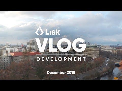 Lisk Blockchain Development Vlog 🎅🏻 December 2018