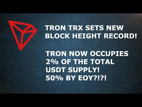 TRON TRX SETS NEW BLOCK HEIGHT! TRON NOW OCCUPIES 2% OF USDT SUPPLY ALREADY!!!