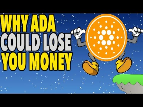 CARDANO – WHY YOU MIGHT LOSE MONEY – ADA 2019