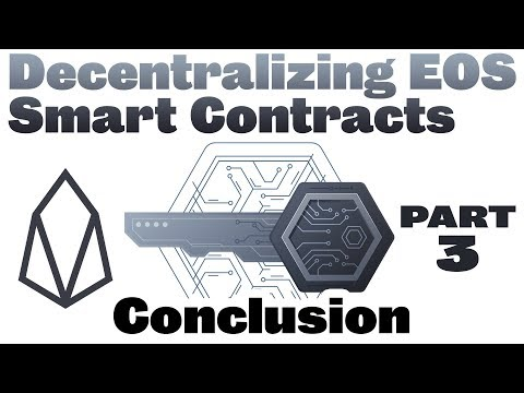 Decentralizing EOS Smart Contracts #3 – Conclusion