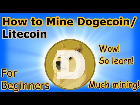 How to mine Dogecoin/Litecoin – For Beginners