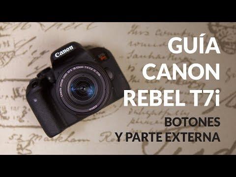 Guia de la Canon Rebel T7i o EOS 800D – Botones y parte externa (Video 1 de 2)
