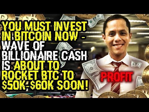 You MUST INVEST IN BITCOIN Now – WAVE Of BILLIONAIRE CASH Is About To ROCKET BTC To $50K-$60K Soon!