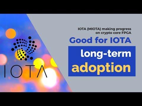 IOTA (MIOTA) making progress on crypto core FPGA: Good for IOTA long-term adoption