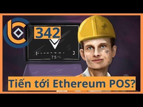 #342 – Tiến tới Ethereum POS? | Cryptocurrency | Tiền Kỹ Thuật Số | Tài Chính