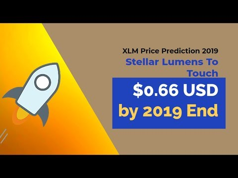 XLM Price Prediction 2019 – Stellar Lumens To Touch $0.66 USD by 2019 End