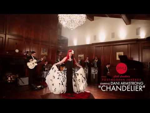 Chandelier – Sia (Postmodern Jukebox Cover) ft. Dani Armstrong
