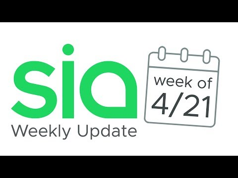 Come see what's new – Sia Weekly Update | Week of 4/21