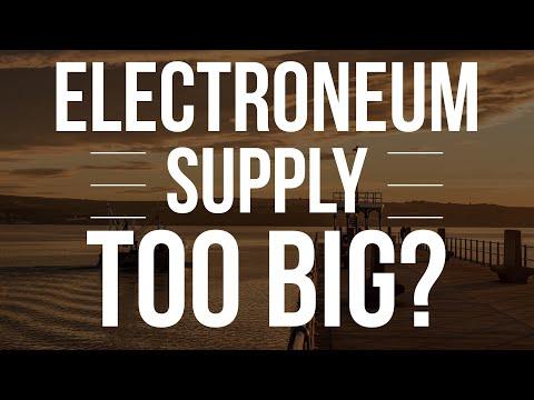 Electroneum (ETN) Is 21 Billion Supply Too Much?