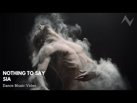 Sia – Nothing To Say (Dance Music Video)