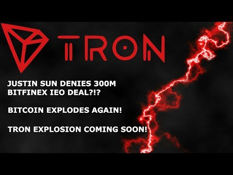 TRON TRX JUSTIN SUN DENIES 300M DEAL!? BITCOIN EXPLOSION! TRON TO EXPLODE IN PRICE SOON!!