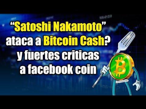 """""""satoshi nakamoto"""" ataca a Bitcoin Cash? y criticas a facebook coin"""
