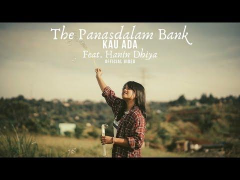 The Panasdalam Bank – Kau Ada (feat. Hanin Dhiya) (Official Music Video)