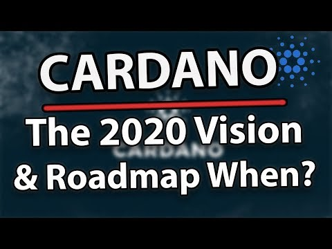 Cardano (ADA): The 2020 Vision! & Cardano Roadmap Update!