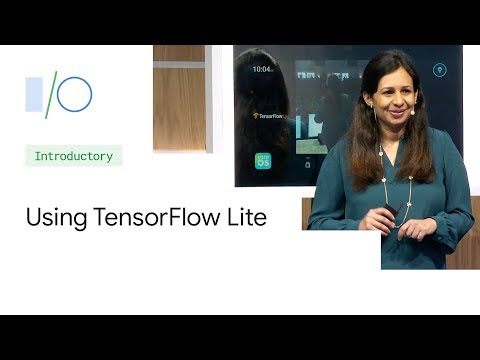 AI for Mobile and IoT Devices: TensorFlow Lite (Google I/O'19)