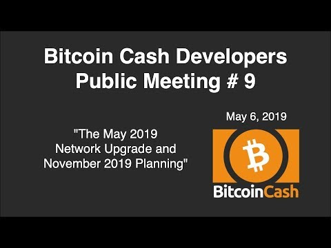 Bitcoin Cash Development video meeting #9 – May 6, 2019