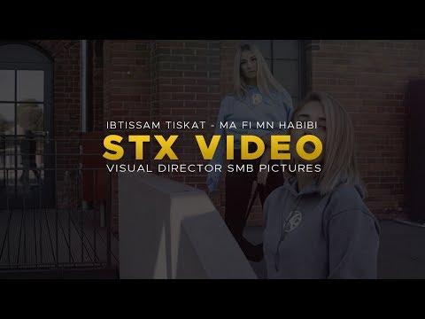 Ibtissam Tiskat – Ma Fi Mn Habibi Remix (STX VIDEO)