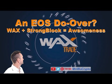 An #EOS Do-Over? $WAX & #StrongBlock Team up! HOLY SMOKES!!