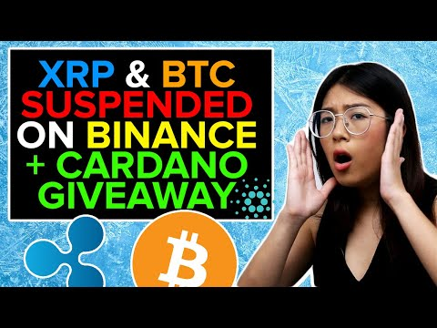 XRP and BITCOIN are still suspended on BINANCE + CARDANO ADA GIVEAWAY!!