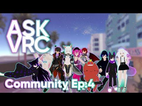 Ask VRC | Ep.4 | Community