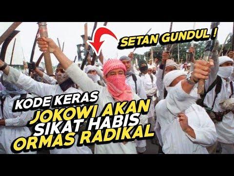 Tak Ada Pilihan ! Beneran Jokowi Akan Sikat Habis Ormas Radikal ? Asik !