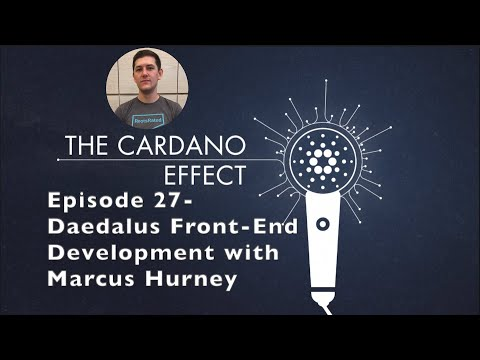 Cardano's Daedalus Wallet Front-End Development with Marcus Hurney of IOHK – Episode 27