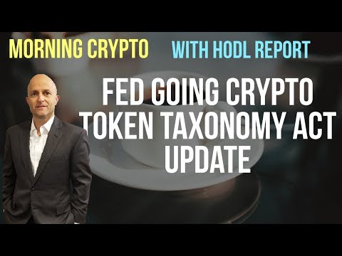 FED | Cryptocurrency | Token Taxonomy Act Update | Brad Sherman Bad for Business |