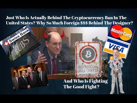 Just Who Is Actually Behind The Cryptocurrency Ban In The US & Why So Much Foreign $$ Behind It?