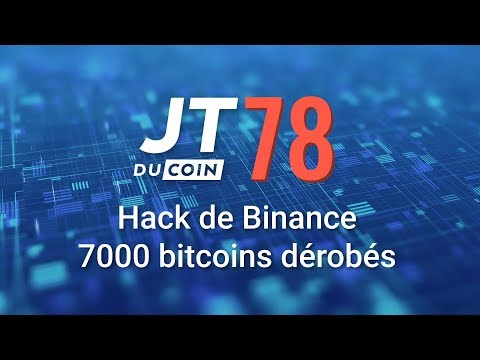 Hack de Binance : 7000 bitcoins dérobés #JTduCoin n°78