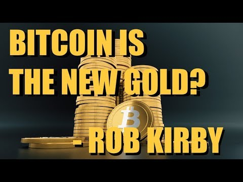 BITCOIN IS THE NEW GOLD? | ROB KIRBY